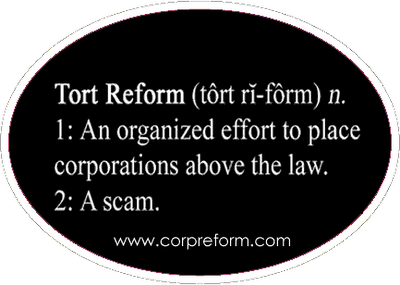 The History Of Tort Reform - A Story of Corporate Greed And A Conspiracy Against Justice For The People
