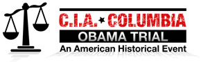 "The CIA/Columbia ""Sedition and Treason"" Trial of President/""Taliban Muslim"" Barack Obama"